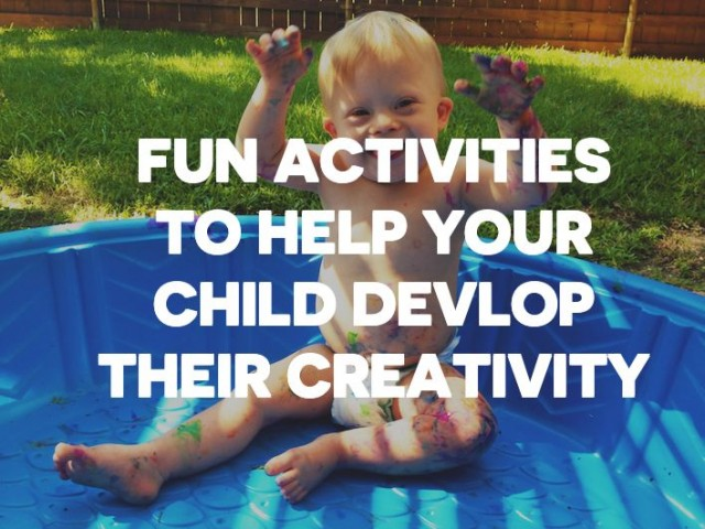 The Epic List Of Activities, Toys And Fun Ideas To Help Your Child Develop Their Creativity