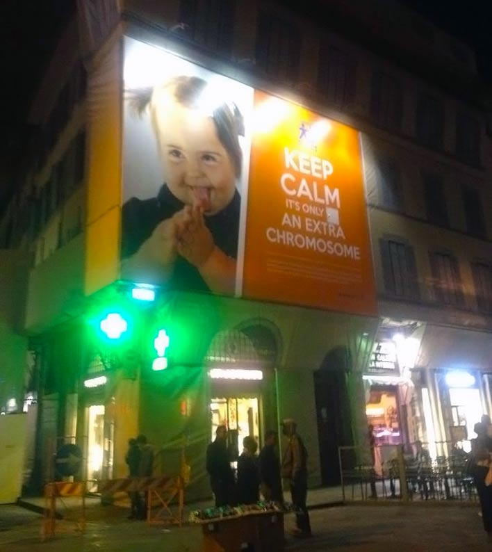 down syndrome billboard keep calm its only extra chromosome billboard florence italy