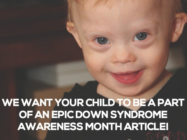 Here's How Your Child Can Be Featured In A Babble Down Syndrome Awareness Month Article (Updated With Link To Article)
