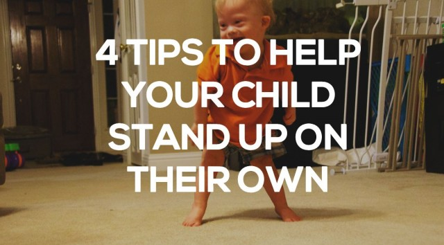 4 Activities to Help Your Child Stand On Their Own