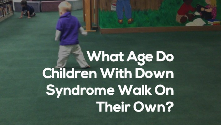 when will down syndrome baby walk