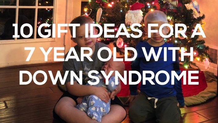 christmas birthday gift ideas 7 year old down syndrome