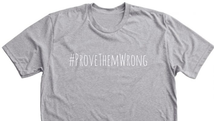 prove them wrong tee shirt noahs dad down syndrome